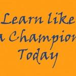 learn like a champion